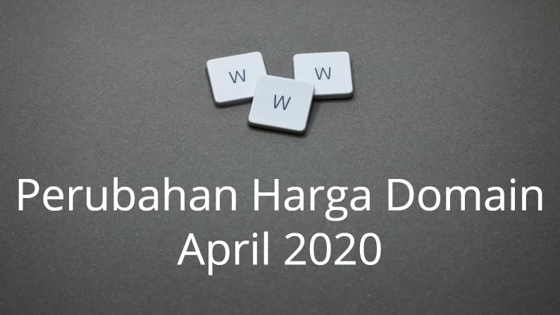 Perubahan Harga Domain Bulan April 2020