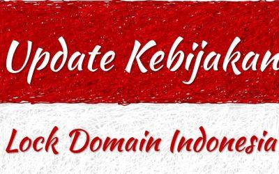 Update Kebijakan Lock Domain Indonesia